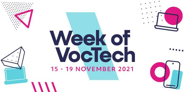 Week of VocTech 15-19 November 2021